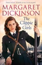 The Clippie Girls ebook by Margaret Dickinson