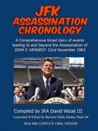 JFK Assassination Chronology ebook by Bernard Wilds