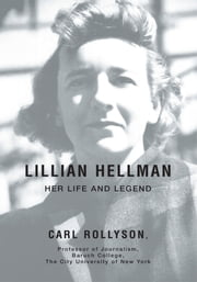 Lillian Hellman - Her Life and Legend ebook by Carl Rollyson