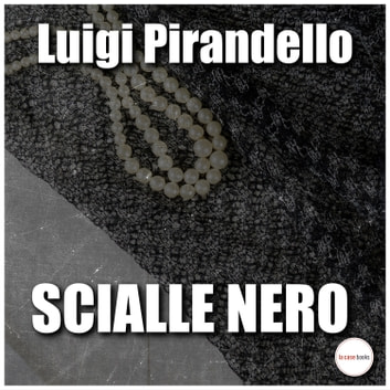 Scialle nero audiobook by Luigi Pirandello