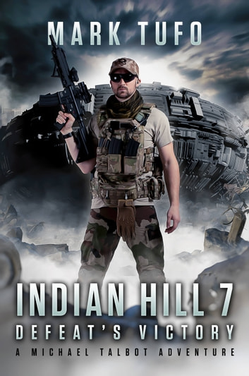 Indian Hill 7: Defeat's Victory ebook by Mark Tufo