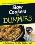 Slow Cookers For Dummies ebook by Tom Lacalamita, Glenna Vance