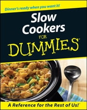 Slow Cookers For Dummies ebook by Tom Lacalamita,Glenna Vance