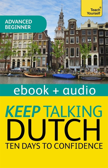 Keep Talking Dutch Audio Course - Ten Days to Confidence - Audio eBook ebook by Marleen Owen