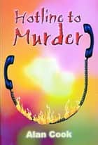 Hotline to Murder ebook by Alan Cook