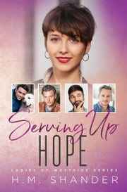 Serving Up Hope ebook by H.M. Shander