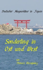 Sonderling in Ost und West ebook by Thomas Blasejewicz