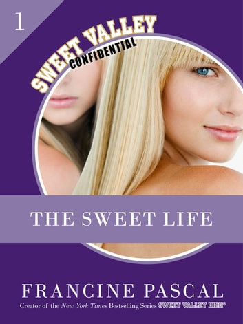 The Sweet Life 1: An E-Serial ebook by Francine Pascal