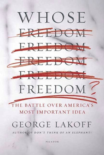 Whose Freedom? - The Battle over America's Most Important Idea ebook by George Lakoff