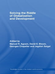 Solving the Riddle of Globalization and Development ebook by Manuel Agosin,David Bloom,George Chapelier,Jagdish Saigal