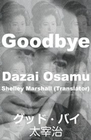 Goodbye Dazai Osamu ebook by Shelley Marshall