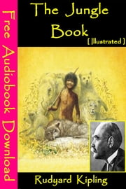 The jungle book [ Illustrated ] - [ Free Audiobooks Download ] ebook by Rudyard Kipling