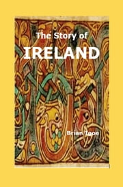 The Story of Ireland ebook by Brian Igoe