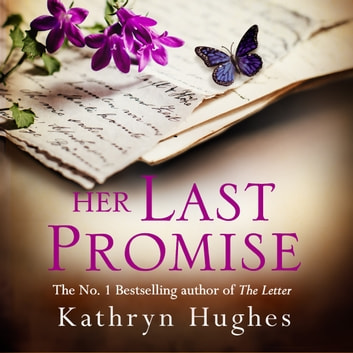 Her Last Promise - An absolutely gripping novel of the power of hope from the bestselling author of The Letter audiobook by Kathryn Hughes