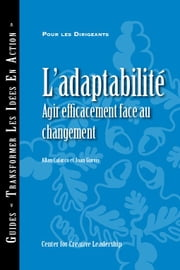 Adaptability: Responding Effectively to Change (French) ebook by Calarco, Allan