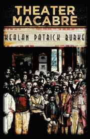 Theater Macabre ebook by Kealan Patrick Burke