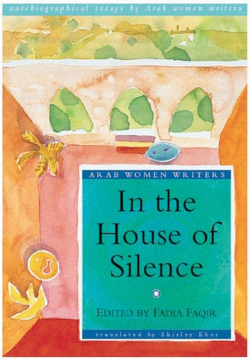 In the House of Silence ebook by Fadia Faqir