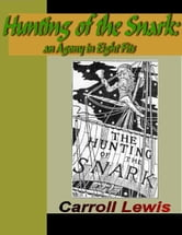 Hunting of the Snark - An Agony in Eight Fits ebook by Lewis, Carroll