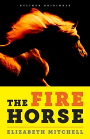 The Fire Horse: No One Wanted the Horse Named Neville. Then Along Came a Rider Who Lived for Long Shots. ebook by Kobo.Web.Store.Products.Fields.ContributorFieldViewModel