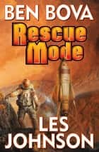 Rescue Mode ebook by Ben Bova,Les Johnson