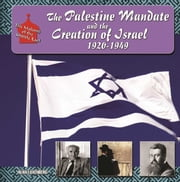 The Palestine Mandate and the Creation of Israel, 1920-1949 ebook by Alan H. Luxenberg