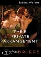 Their Private Arrangement (Mills & Boon Spice Briefs) ebook by Saskia Walker