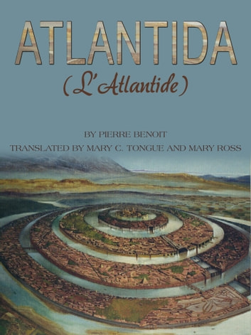 Atlantida ebook by Pierre Benoit,Mary C. Tongue,Mary Ross