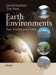 Earth Environments - Past, Present and Future ebook by David Huddart,Tim Stott