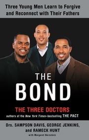 The Bond ebook by Sampson Davis,George Jenkins,Rameck Hunt