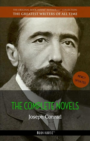 Joseph Conrad: The Complete Novels ebook by Joseph Conrad