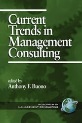 Current Trends in Management Consulting.: Research in Management Consulting, Volume 1. ebook by Heneman, Robert L.