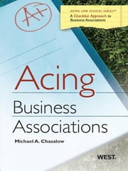 Chasalow's Acing Business Associations ebook by Michael Chasalow