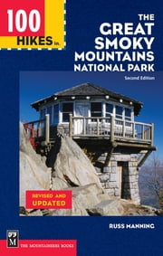 100 Hikes in the Great Smoky Mountains National Park ebook by Russ Manning