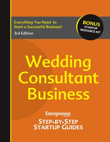 Wedding Consultant Business - Step-by-Step Startup Guide ebook by Entrepreneur magazine