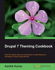 Drupal 7 Theming Cookbook ebook by Karthik Kumar