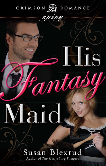 His Fantasy Maid Ebook By Susan Blexrud 9781440563522 Rakuten Kobo