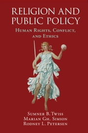 Religion and Public Policy - Human Rights, Conflict, and Ethics ebook by Sumner B. Twiss,Marian Gh. Simion,Rodney L. Petersen