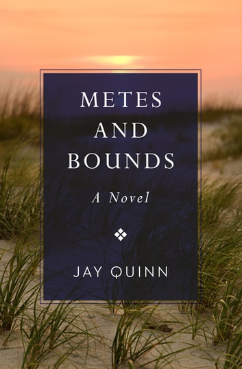 Metes and Bounds - A Novel ebook by Jay Quinn