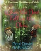 When the Dew Fell on the Okra ebook by Paul David Robinson