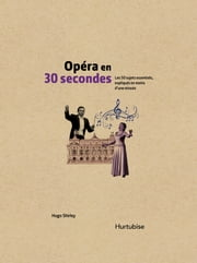 Opéra en 30 secondes ebook by Hugo Shirley