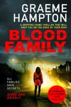 Blood Family - A gripping crime thriller that will keep you on the edge of your seat ebook by