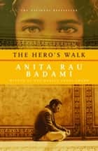 The Hero's Walk - A Novel ebook by Anita Rau Badami