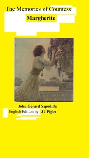 The Memories of Countess Margherite Dupont Soleil ebook by John  Gerard Sapodilla
