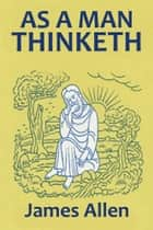 As a Man Thinketh (Revised Edition) ebook by
