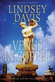 Venus in Copper - A Marcus Didius Falco Mystery ebook by Lindsey Davis