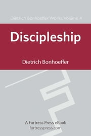 Discipleship DBW Vol 4 ebook by Dietrich Bonhoeffer