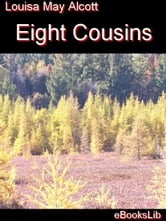 Eight Cousins ebook by Alcott, Louisa, May