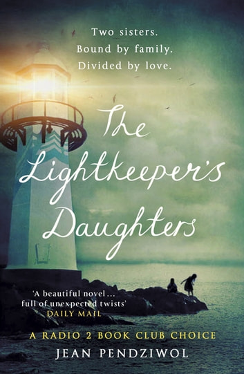 The Lightkeeper's Daughters - A Radio 2 Book Club Choice ebook by Jean Pendziwol