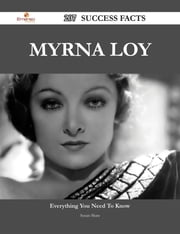 Myrna Loy 207 Success Facts - Everything you need to know about Myrna Loy ebook by Susan Shaw