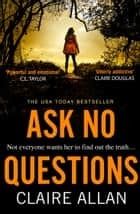 Ask No Questions ebook by Claire Allan